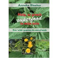 Help. er groeit superfood in mijn tuin drie wilde groenten die oma al kende Anneke Bleeker